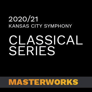 2020-2021 Kansas City Symphony Classical Series Masterworks