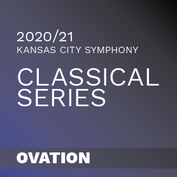 2020-2021 Kansas City Symphony Classical Series Ovation
