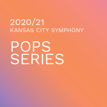 2020-2021 Kansas City Symphony Pops Series
